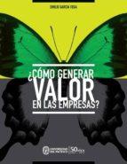 ¿cómo generar valor en las empresas? (ebook)-emilio garcia vega-9789972572289