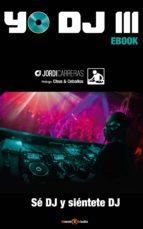 yo dj iii - se dj y sientete dj (ebook)-cdlap00008989