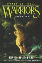 warriors. power of three 2: dark river-erin hunter-9780062367099