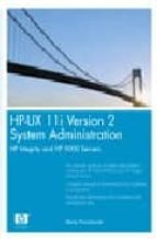 El libro de Hp-ux 11i version 2 system administration : hp integrity and hp 9000 servers autor MARTY PONIATOWSKI EPUB!