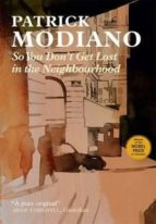 so you don t get lost in the neighbourhood patrick modiano 9780857054999