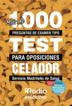 más de 1.000 preguntas de examen tipo test para oposiciones. celador del servicio madrileño de salud (ebook) 9781524310899