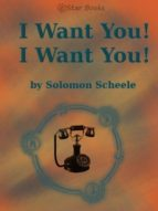 i want you! i want you! (ebook) solomon scheele 9781612103099