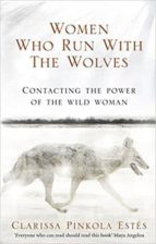 women who run with the wolves: contacting the power of the wild woman-clarissa pinkola estes-9781846041099