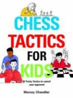 chess tactics for kids murray chandler 9781901983999