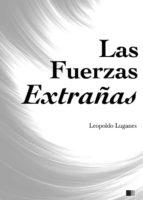 las fuerzas extrañas (ebook)-leopoldo lugones-9782366689099