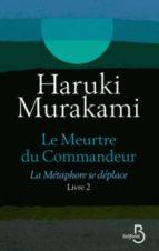 le meurtre du commandeur   volume 2 haruki murakami 9782714478399