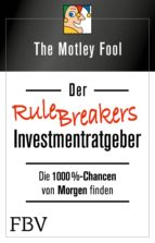 der rule breakers investmentratgeber (ebook) the motley fool 9783960922599