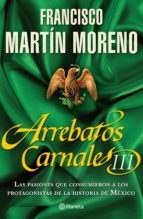 arrebatos carnales 3 (ebook)-francisco martin moreno-9786070710599