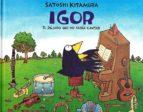 igor: el pajaro que no sabia cantar satoshi kitamura 9786071610799