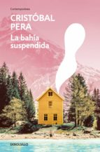 la bahía suspendida (ebook)-cristóbal pera-9786073152099