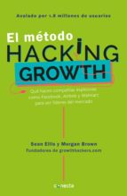 el método hacking growth (ebook) sean ellis morgan brown 9786073161299