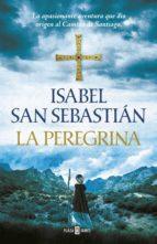 la peregrina (ebook) isabel san sebastian 9788401019999