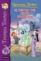 tenebrosa tenebrax 3: el tesoro del pirata fantasma geronimo stilton 9788408007999