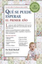 que hay que esperar el primer año (3ª ed.)-heidi murkoff-sharon mazel-9788408122999