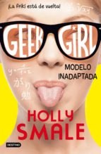 geek girl 2. modelo inadaptada holly smale 9788408150299