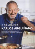 pack a mi manera: las recetas fundamentales de la cocina regional española karlos arguiñano 9788408155799