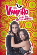 chica vampiro: narrativa 8: daisy y el castigo vampiro 9788408190899
