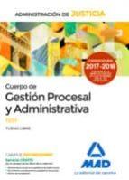 cuerpo de gestión procesal y administrativa de la administración de justicia (turno libre).test-9788414212899
