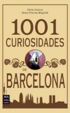 1001 curiosidades de barcelona-silvia suarez-ana priscila magriña-9788415256199