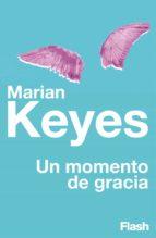 un momento de gracia (flash relatos) (ebook) marian keyes 9788415597599