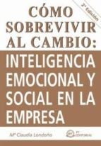 cómo sobrevivir al cambio. inteligencia emocional (ebook)-mª claudia londoño mateus-9788415683599