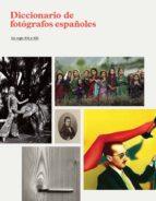 (pe) diccionario de fotografos españoles 9788415691099