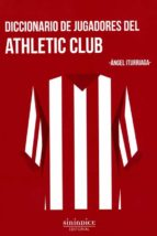 diccionario de jugadores del athletic club angel iturriaga 9788415924999