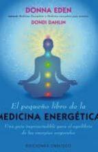 el pequeño libro de la medicina energetica donna eden 9788415968399