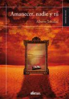 amanecer, nadie y tú (ebook)-alberto trinidad-9788416118199