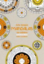 arte terapia mandalas. 100 diseños antiestres para colorear 9788416124299