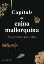 capitols de cuina mallorquina-antoni contreras mas-9788416163199
