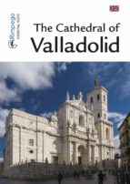the cathedral of valladolid pedro miguel escudero diez 9788416610099