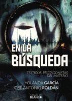 en la búsqueda. testigos, protagonistas del misterio (ebook)-yolanda garcia-jose antonio roldan-9788416808199