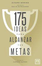 175 ideas para alcanzar tus metas (ebook)-alvaro merino-9788416894499