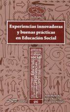 experiencias innovadoras y buenas prácticas en educacion social 9788416926299
