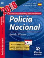 cuerpo nacional de policia: escala basica: psicotecnico, ortografia y entrevista personal-9788417287399