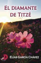 el diamante de titzé (ebook)-elías garcía chávez-9788417467999