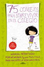 75 consejos para sobrevivir en el colegio-maria frisa-9788420410999