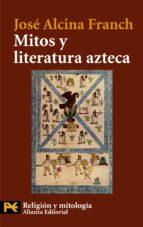 mitos y literatura azteca-jose alcina franch-9788420649399