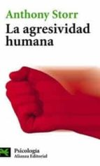 la agresividad humana anthony storr 9788420658599