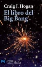 el libro del big bang: introduccion a la cosmologia-craig j. hogan-9788420659299
