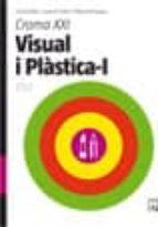 El libro de Visual i plastica 1r cicle eso croma xxi (llibre) autor VV.AA. EPUB!