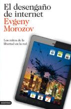 el desengaño de internet-evgeny morozov-9788423327799
