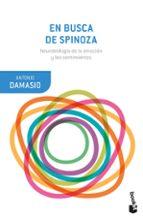 en busca de spinoza: neurobiologia de la emocion y los sentimientos-antonio damasio-9788423353699