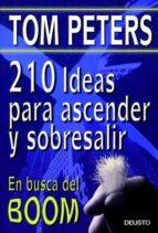 210 ideas para ascender y sobresalir. en busca del boom (2ª ed.) tom peters 9788423419999