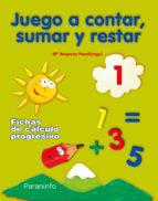 juego a contar sumar y restar 1 (educacion infantil)-9788424182199