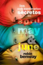 los extraordinarios secretos de april, may y june-robin benway-9788424638399