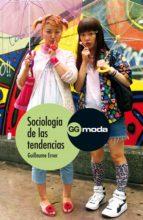sociología de las tendencias (ebook)-guillaume erner-9788425228599
