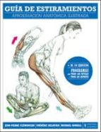 guia de estiramientos: aproximacion anatomica ilustrada frederic delavier 9788425520099